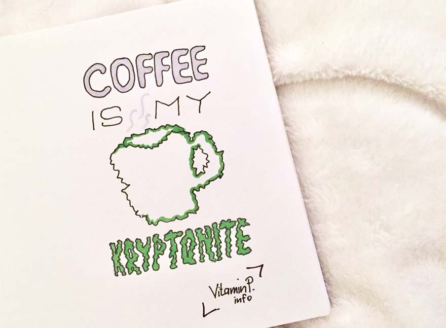 coffee is my kryptonite VitaminP