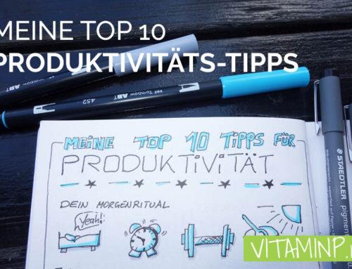 Meine Top 10 Produktivitäts Tipps