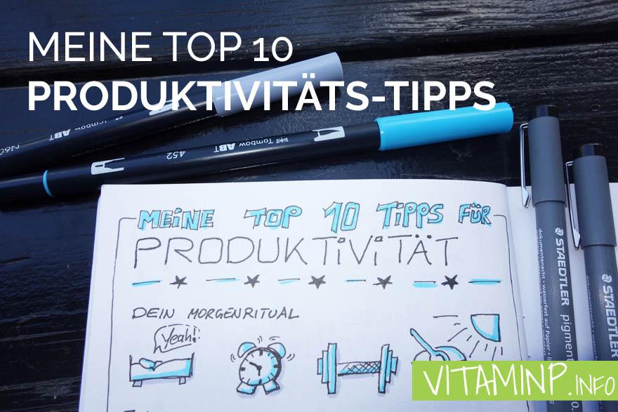 Meine Top 10 Produktivitäts Tipps - Titel - Sketchnote - VITAMINP.info