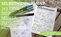 Selbstmanagement 3x3 Tipps sich selbst zu motivieren Titel Sketchnote VITAMINP.info