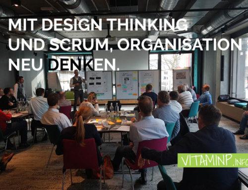 Mit Design Thinking und Scrum, Organisation neu denken