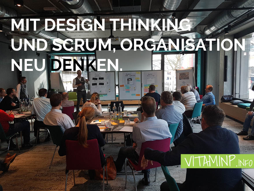 Mit Design Thinking und Scrum Organisation neu denken - Titel - VITAMINP.info