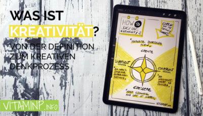 Was ist Kreativitaet ? Titel - Sketchnote - VITAMINP.info